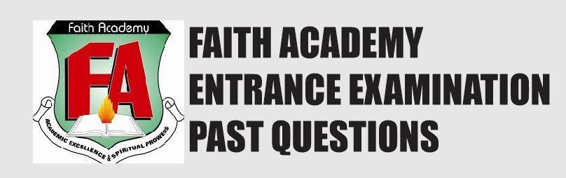 Faith Academy FA Past Questions